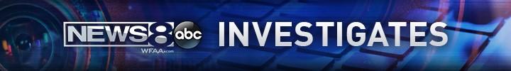 News 8 Investigates